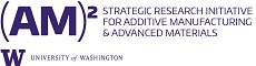 UW Strategic Research Initiative for Additive Manufacturing & Advanced Materials